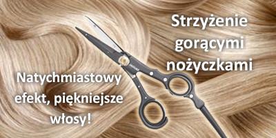 Salon Dorothy - strzyżenie gorącymi nożyczkami